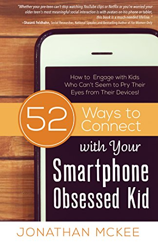 Equipped Smartphone - 52 Ways to Connect with Your Smartphone Obsessed Kid: How to Engage with Kids Who Can't Seem to  Pry Their Eyes from Their Devices!