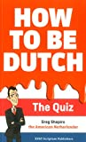img - for How to be Dutch: The Quiz book / textbook / text book
