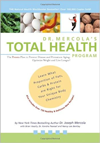 Dr. Mercolau0027s Total Health Program: The Proven Plan To Prevent Disease And  Premature Aging, Optimize Weight And Live Longer!: Joseph Mercola, Brian  Vaszily, ...