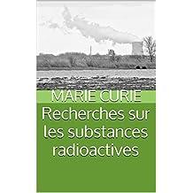 Recherches sur les substances radioactives (French Edition)
