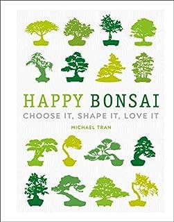 Book Cover: Happy Bonsai: Choose It, Shape It, Love It