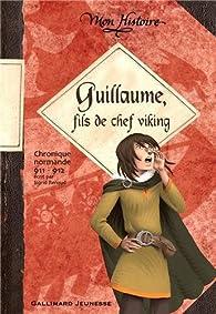 Guillaume, fils de chef viking par Sigrid Renaud