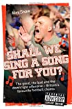 Shall We Sing a Song for You?, Alex Shaw, 1843583690