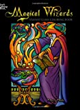 Magical Wizards Stained Glass Coloring Book, Marty Noble, 0486456730