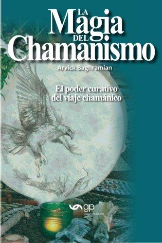La magia del chamanismo  [Baghramian, Arvick] (Tapa Blanda)