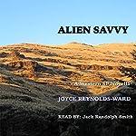 Alien Savvy | Joyce Reynolds-Ward