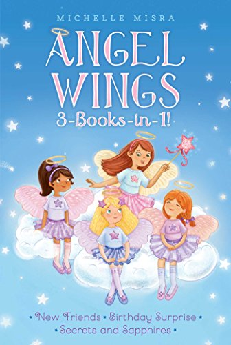 Angel Wings 3-Books-in-1!: New Friends; Birthday Surprise; Secrets and (Aladdin Angel Wings)