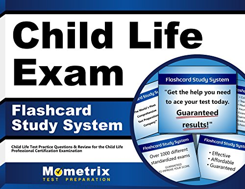 Child Life Exam Flashcard Study System: Child Life Test Practice Questions & Review for the Child Life Professional Certification Examination (Cards)
