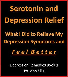 serotonin and depression relief what i did to relieve my depression