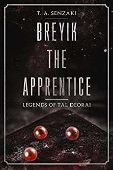 Breyik the Apprentice (Legends of Tal Deorai) (English Edition) por [Senzaki, T. A.]