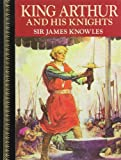 King Arthur and His Knights, James Knowles, 0517618850