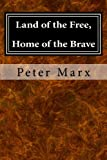 Land of the Free, Home of the Brave, Peter Marx, 1499234384
