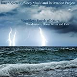 Magnificent Sounds of Nature - Thunderstorm, Ocean Waves and Rain