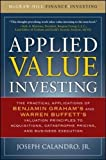 Applied Value Investing: The Practical Application of Benjamin Graham and Warren Buffett's Valuation Principles to Acquisitions, Catastrophe Pricing Execution (McGraw-Hill Finance & Investing)