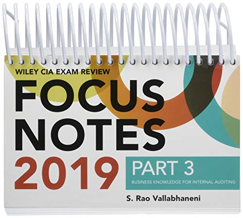 (Wiley CIA Exam Review 2019 Focus Notes, Part 3: Business Knowledge for Internal Auditing (Wiley CIA Exam Review Series) (Wiley Efficient)