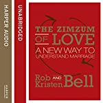 The ZimZum of Love: A New Way To Understand Marriage | Rob Bell,Kristen Bell