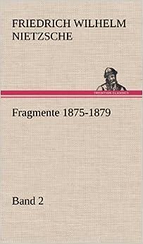 Book Fragmente 1875-1879, Band 2