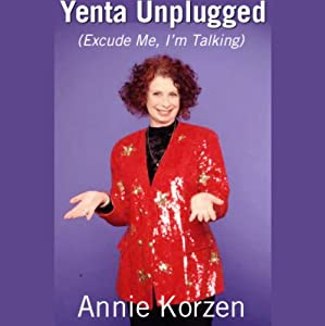 Yenta Unplugged (Excuse Me, I'm Talking) Audiobook