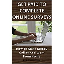 Get paid to complete online surveys for money working from home - How to make money online and work from home (make money from home, surveys for money, work from home, how to make money online)