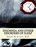 Insomnia and Other Disorders of Sleep, Henry Lyman, 1492116351