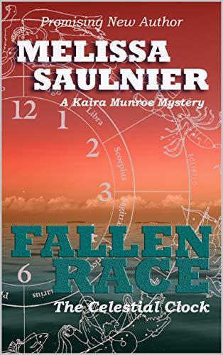 FALLEN RACE: The Celestial Clock (A Kaira Munroe Mystery Trilogy Book 2)