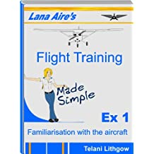 Lana Aire's Flight Training - Made Simple (Exercise 1 - Familiarisation with the Aircraft)