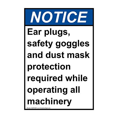 - ComplianceSigns Vertical Vinyl ANSI NOTICE PPE Required While Operating Machinery Labels, 5 x 3.50 in. with English Text, White, pack of 4