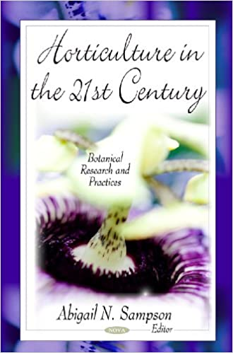 Horticulture in the 21st Century (Botanical Research and Practices)