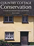 Country Cottage Conservation: A Guide to Maintenance and Repair
