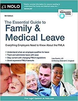 Book Essential Guide to Family & Medical Leave, The