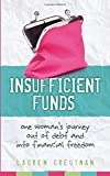 Insufficient Funds: One women's journey out of debt and into financial freedom