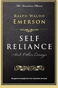 Self Reliance: and Other Essays (The Millionaire's Library)