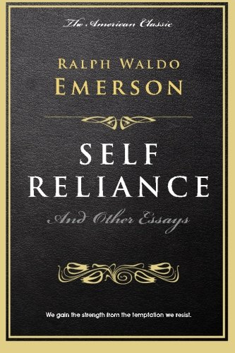 "essays on self reliance Ralph waldo emerson said it best in his 1841 essay called self-reliance: "" society is a wave the wave moves onward, but the water of which it."