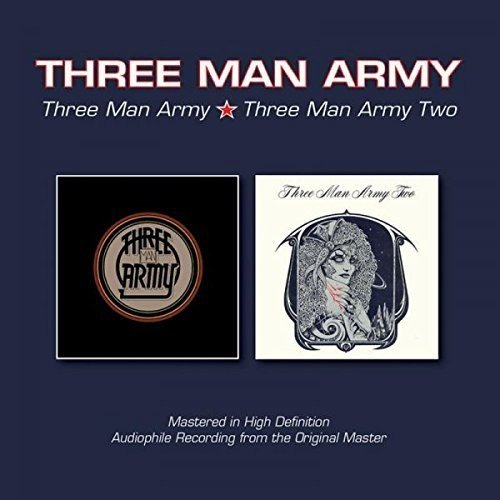 - Three Man Army/Three Man Army Two Plus Bonus Track: Schoolgirl Queen /  Three Man Army