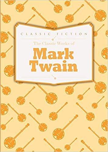 The Classic Works of Mark Twain pdf