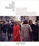 img - for The Street Philosophy of Garry Winogrand book / textbook / text book