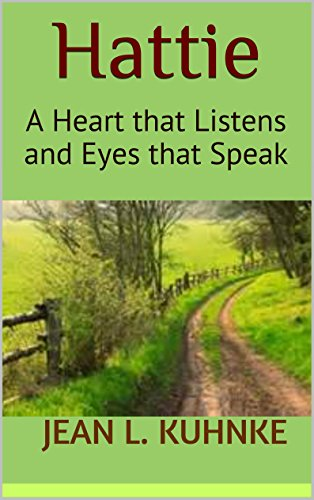 Hattie: A Heart that Listens and Eyes that Speak by [Kuhnke, Jean L.]