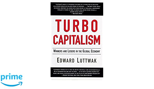 Turbo-Capitalism: Winners and Losers in the Global Economy: Amazon.es: Edward N. Luttwak, Weidenfeld &. Nicolson: Libros en idiomas extranjeros