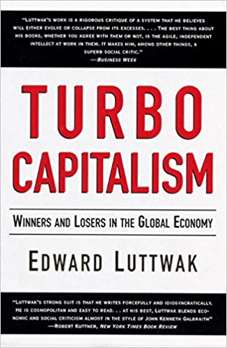 Turbo-Capitalism: Winners and Losers in the Global Economy: Amazon.es: Edward N. Luttwak, Weidenfeld &. Nicolson: Libros en idiomas extranjeros