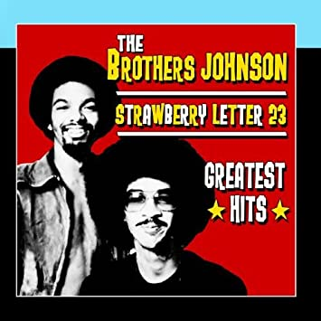 The Brothers Johnson Strawberry Letter 23 Greatest Hits
