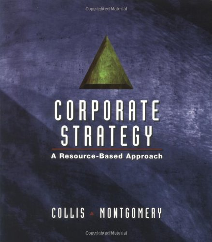 Corporate Strategy: A Resource Based Approach