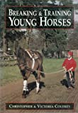 Breaking and Training Young Horses, Christopher Coldrey and Victoria Coldrey, 1852232862