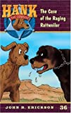 The Case of the Raging Rottweiler, John R. Erickson, 0613310489