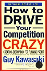 How to Drive Your Competition Crazy: Creating Disruption for Fun and Profit Paperback