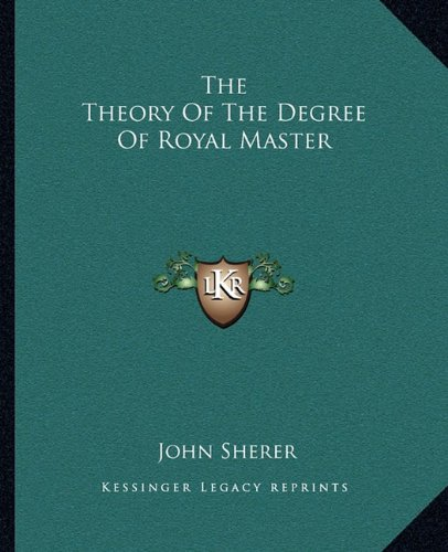 The Theory Of The Degree Of Royal Master pdf