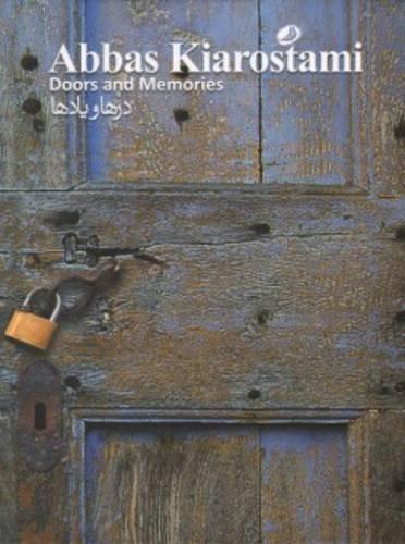 Abbas Kiarostami - Doors And Memories