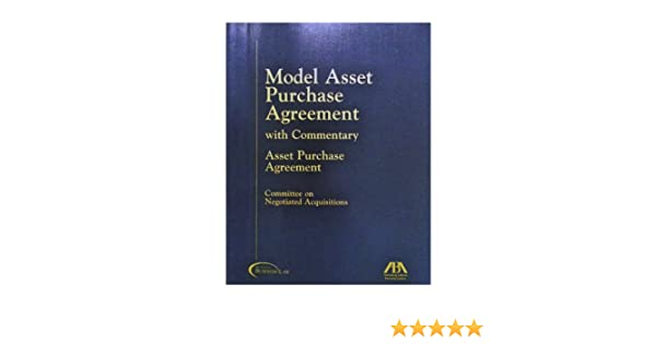 Model Asset Purchase Agreement With Commentary 9781570736964