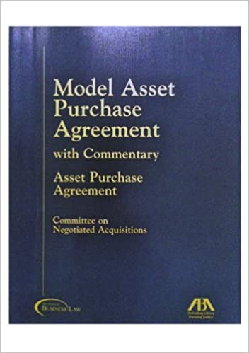 Model Asset Purchase Agreement With Commentary