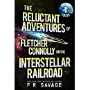 The Reluctant Adventures of Fletcher Connolly on the Interstellar Railroad Vol. 1: Skint Idjit
