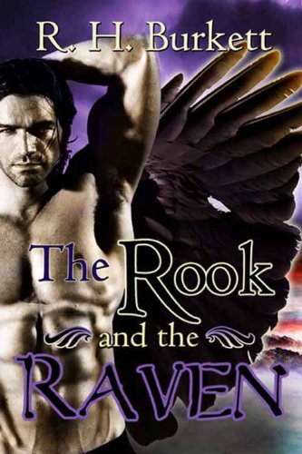 Book: The Rook and The Raven by R. H. Burkett